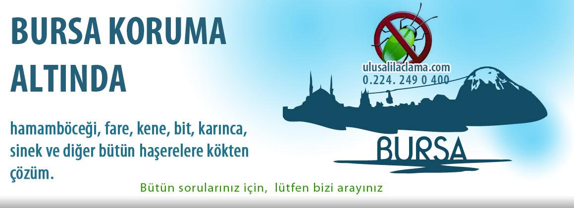 bursa da ilaçlama Bursa Koruma Altında...
